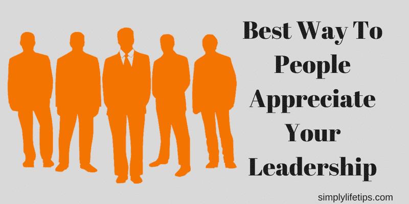 People Appreciate Your Leadership