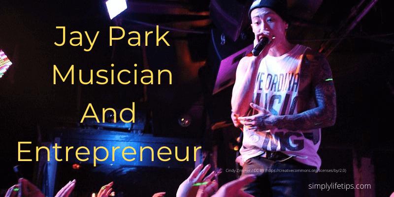 Jay Park Musician Entrepreneur