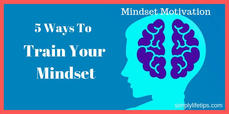 Mindset Motivation Train Your Mindset