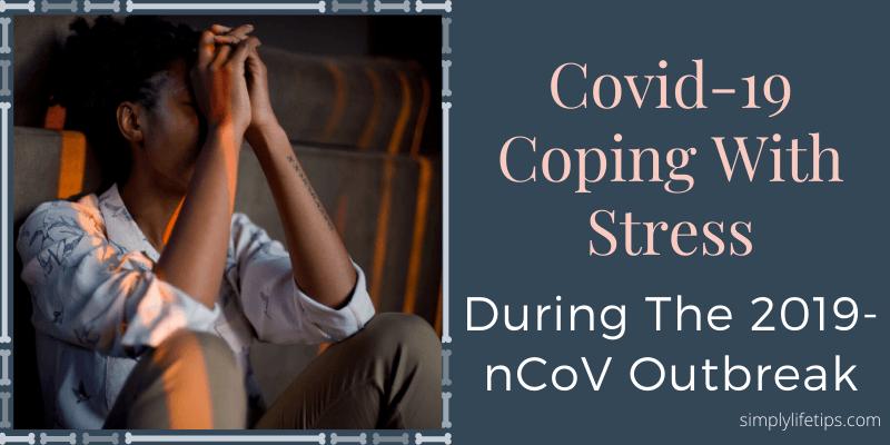 Covid-19 Coping With Stress Coronavirus
