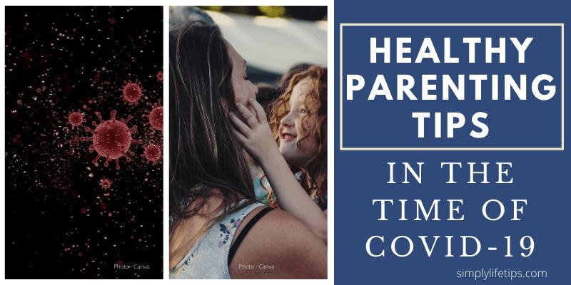COVID-19 Corna Virus Healthy Parenting Tips
