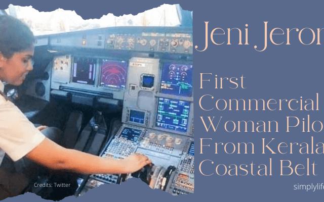 Jeni Jerome Woman Pilot From Kerala