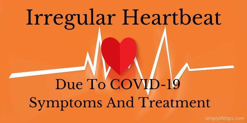 Irregular Heartbeat COVID-19