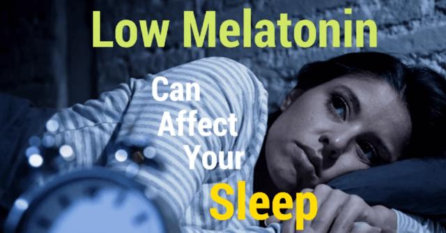 Low Melatonin can affect sleep